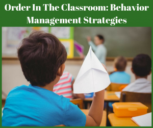 order-in-the-classroom-behavior-management-strategies