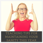 The one teaching tip to maintain your sanity this year