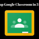 How to setup a Google Classroom and upload your first assignment in 3 minutes